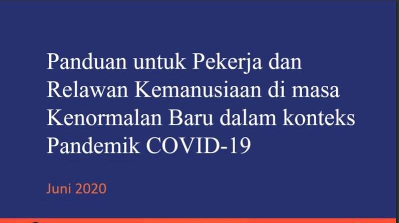 Panduan untuk Pekerja dan Relawan Kemanusiaan di masa Kenormalan Baru dalam konteks Pandemik COVID-19