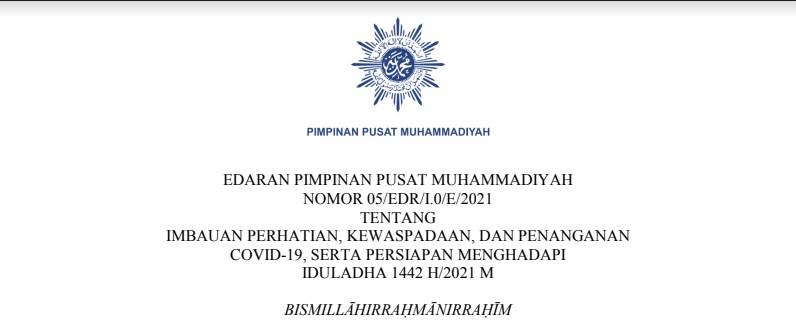 Edaran PP Muhammadiyah Imbauan Perhatian, Kewaspadaan, Dan Penanganan Covid-19, Serta Persiapan Menghadapi Iduladha 1442 H/2021 M